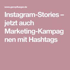 Instagram-Stories – jetzt auch Marketing-Kampagnen mit Hashtags