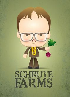 Shrute Farms. Dwight is my fave!!!