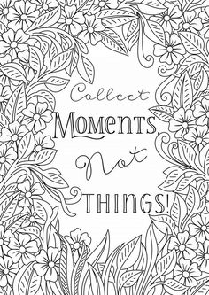 Uplifting colouring sheet - collect moments not things