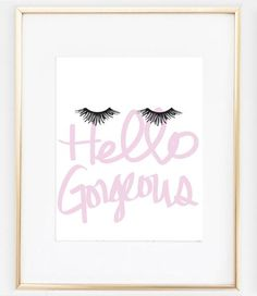 Hello Gorgeous Wall Art with pink and gold and eyelashes!