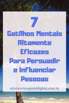 Veja 7 gatilhos mentais altamente eficazes para persuadir e influenciar pessoas. Aprenda essas técnicas e comece a vender todos os dias na internet. #marketingdigital #Copywriting #gatilhosmentais #empreendedorismodigital #blog #dicasblog