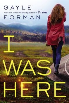Here& a first look at the cover of best-selling novelist Gayle Forman& next book for teens, I Was Here, which is inspired by a non-fiction article on teen suicide Forman wrote. Ya Books, I Love Books, Good Books, Books You Should Read, Books To Read, Young Adult Fiction, Ya Novels, Books For Teens, Fiction Books