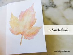 A Simple Card ~ DIY watercolor leaf card {read more at littlegirldesigns.com}