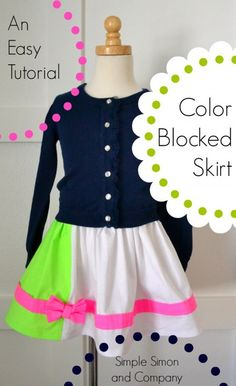 Color Blocked Skirt Tutorial (Super EASY!) | Simple Simon and Company  /Here is the link:  http://www.simplesimonandco.com/2014/05/color-blocked-skirt-tutorial-super-easy.html