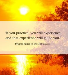 """""""If you practice, you will experience, and that experience will guide you."""" Swami Rama of the Himalayas Yoga Quotes, Life Quotes, Saints Of India, Yoga Master, Krishna Quotes, Yoga Tips, Yoga Retreat, Mindfulness Meditation, Osho"""