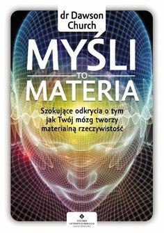 myśli to materia Beautiful Mind, Inspirational Books, Just Do It, Awakening, Motivational Quotes, Spirituality, Self, Mindfulness, Wisdom