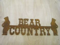 Rusted Rustic Metal Bear Country with Bears Sign. $26.00, via Etsy.