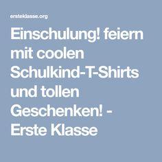 Einschulung! feiern mit coolen Schulkind-T-Shirts und tollen Geschenken! - Erste Klasse