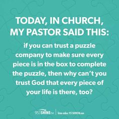 If we trust puzzle companies, why don't we trust God. Bible Quotes, Motivational Quotes, Inspirational Quotes, Biblical Quotes, Quotes About God, Quotes To Live By, Favorite Quotes, Best Quotes, Reality Check