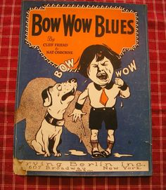 BOW WOW BLUES  VINTAGE SHEET MUSIC 1921 DOG AND YOUNG BOY CRYING