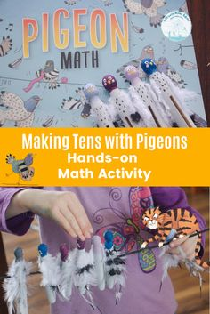 Pigeon Math is such a fun book to introduce math concepts, but you can take it to the next level and turn it a hands-on math activity and craft! Preschool Learning Activities, Teaching Kids, Book Activities, Early Learning, Kids Learning, Making Ten, Math Books, Simple Math, Math Concepts