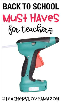 Back to School Must Haves for Teachers