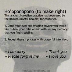 Ho'oponopono ( TO MAKE RIGHT). The Ancient Hawaiian Practice instructions. #Joe Vitale