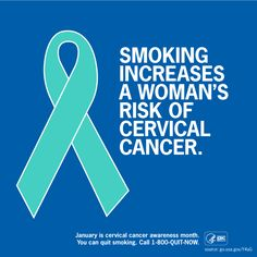 Do you know that smoking increases a woman's risk for cervical cancer? During Cervical Cancer Awareness Month, we encourage you to share this image and educate the women in your life about thier risk.