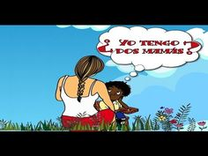 ¿Yo tengo dos mamás? Mercedes Moya Herrero y María José Sánchez Megía