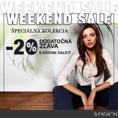 ŠPECIÁLNA KOLEKCIA -20% DODATOČNÁ ZĽAVA S KÓDOM: SALE17 👉www.sk.bfashion.com/weekend-sale