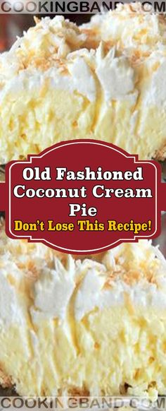 Old Fashioned Coconut Cream Pie Coconut Desserts, Coconut Recipes, Easy Desserts, Baking Recipes, Delicious Desserts, Yummy Food, Coconut Cupcakes, Old Recipes, Recipies
