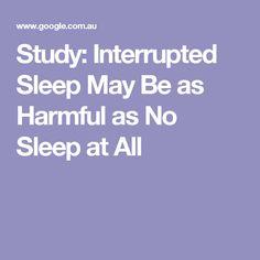 Study: Interrupted Sleep May Be as Harmful as No Sleep at All