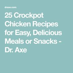 25 Crockpot Chicken Recipes for Easy, Delicious Meals or Snacks - Dr. Axe