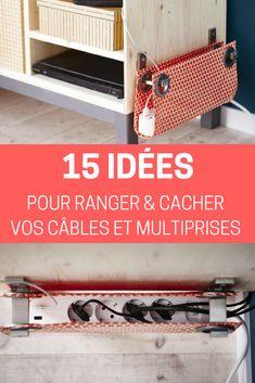 15 idées pour ranger, organiser (et cacher) vos câbles, fils électriques et multiprises.