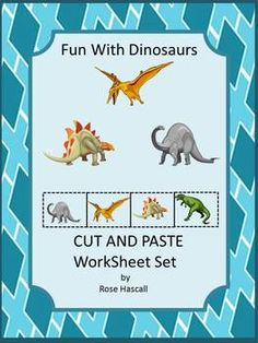 Cut and Paste Worksheet Set for Pre-K, K and Special Education-Dinosaurs have always been a fascination for children. The Dinosaur graphics used in this 21 page Fun With Dinosaurs Cut and Paste Worksheet Set will satisfy that fascination and provide fun while learning.