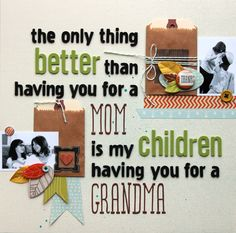 what a great idea for a layout--have the grandkids write something to grandma and hide the journaling.
