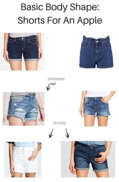 Basic Body Shapes: The Best Shorts For An Apple Shaped Girl Apple Body Shape Outfits, Dresses For Apple Shape, Clothes For Apple Shape, Apple Body Fashion, Apple Shape Fashion, Apple Body Type, Apple Body Shapes, Casual Summer Outfits, Cool Outfits