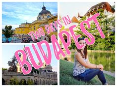 Two Days in Budapest // Week 4 // CC Overseas Travel Vlog