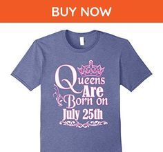 Mens Queens Are Born On July 25th Funny Birthday T-Shirt 3XL Heather Blue - Birthday shirts (*Amazon Partner-Link)