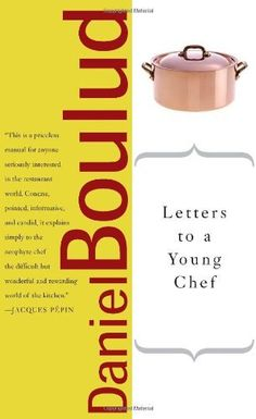 Letters to a Young Chef (Art of Mentoring) by Daniel Boulud, http://www.amazon.com/dp/0465007775/ref=cm_sw_r_pi_dp_jCeVrb0T6VEKD