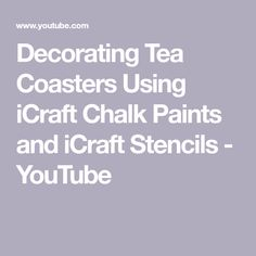 Decorating Tea Coasters Using iCraft Chalk Paints and iCraft Stencils Tea Coaster, Chalk Paint, Stencils, Coasters, Make It Yourself, Decorating, Craft, Check, Youtube