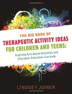 Lindsey Joiner's book of expressive arts activities for children and teens  Www.lindseyjoiner.blogspot.com