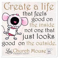 Create a life that feels good...