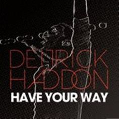 """Deitrick Haddon's """"Have Your Way,"""" is a passionate mid-tempo, premiered today on the Yolanda Adams Morning Show and The Coco Brother Show"""