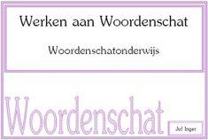 Werken aan Woordenschat - Woordenschatonderwijs - Juf Inger