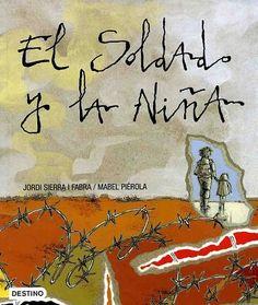 El soldado y la niña - Jordi Sierra i Fabra / Mabel Piérola,Jordi Sierra i Fabra Conte, Arabic Calligraphy, Editorial, Ely, Irene, Videos, War, Nail, Storytelling