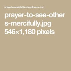 prayer-to-see-others-mercifully.jpg 546×1,180 pixels