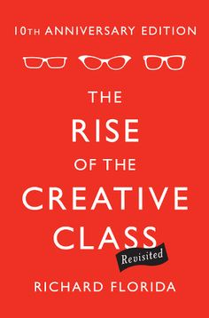 The Rise of the Creative Class, Revisited - Jobs & Economy - The Atlantic Cities