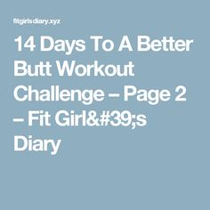 14 Days To A Better Butt Workout Challenge – Page 2 – Fit Girl's Diary