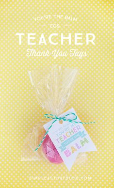 """EOS Lip Balm: """"You're the Balm"""" Teacher Thank You Free Printable Tags  Perfect for Teacher Appreciation week or end of the year Teacher gift!"""