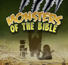 Forget pretend Monsters- the Bible has the REAL Monsters.  Great for Sunday School around Halloween!