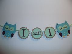 "High Chair Banner ""I am 1"" Hayley Wise Owl Collection- boy birthday, 1st birthday, first birthday, owl decorations, owl birthday. owl theme. $12.00, via Etsy."