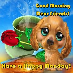 Have A Happy Monday monday good morning monday quotes morning quotes good morning quotes happy monday good morning monday good morning images morning images monday images good morning pictures good morning dear friends Good Morning Dear Friend, Good Morning Picture, Good Morning Images, Good Morning Quotes, Hump Day Pictures, Morning Pictures, Monday Images, Happy Monday, Monday Monday