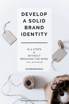 How to Develop a Brand Identity in 5 basic Steps & Affordably, before launching your Creative Business