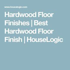 Hardwood Floor Finishes | Best Hardwood Floor Finish | HouseLogic