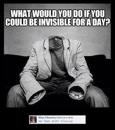 Invisible for a day // funny pictures - funny photos - funny images - funny pics - funny quotes - #lol #humor #funnypictures