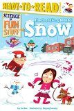 The Cool Story Behind Snow (Science of Fun Stuff) - http://shopattonys.com/the-cool-story-behind-snow-science-of-fun-stuff/