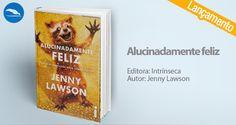 """O livro """"Alucinadamente feliz"""", de Jenny Lawson, pela Editora Intrínseca, trata de forma cômica e divertida sobre um assunto sério: transtornos mentais. Conheça as soluções da autora para que a sua própria vida seja cada dia melhor e ultrapasse os seus limites também. Vem!"""