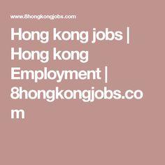 Hong kong jobs | Hong kong Employment | 8hongkongjobs.com