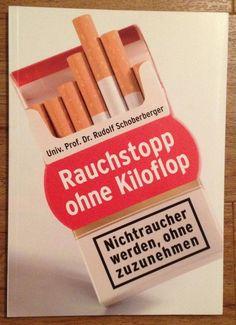 RAUCHSTOPP OHNE KILOFLOP NICHTRAUCHER WERDEN OHNE ZUZUNEHMEN Schoberberger